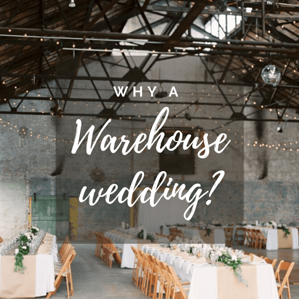 Why a Warehouse Wedding